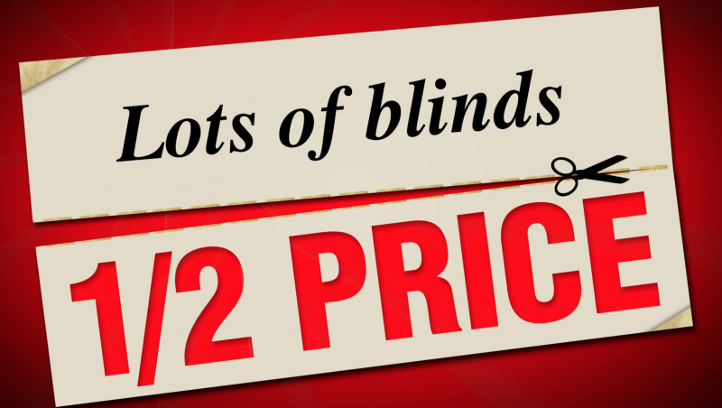 Lots of Blinds 1/2 Price